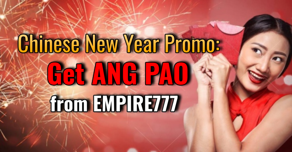 Chinese New Year Promo_ Get Ang Pao from EMPIRE777 (1)